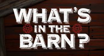 """What's In The Barn?"" Season 2"