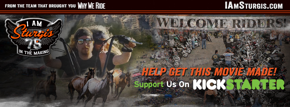 Free On-Line Screening of Why We Ride Available for 7 Days to Spur Crowd Funding for I AM STURGIS