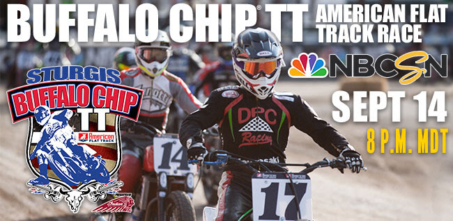 Buffalo Chip TT American Flat Track Race Airs on NBC Sports Network Sept. 14 at 8 p.m. MDT