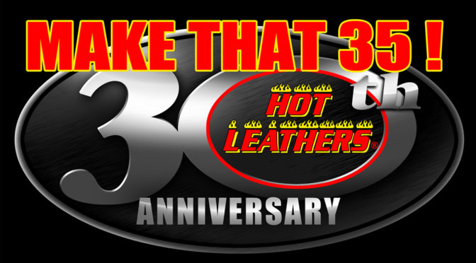 Support Your Favorite Builders along with Hot Leathers, 35 years strong