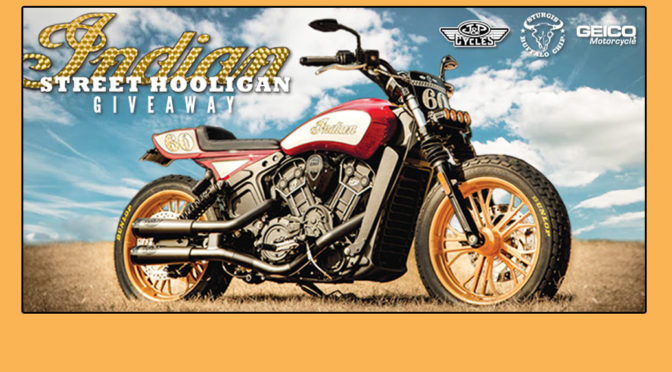 J&P Cycles, GEICO and Sturgis Buffalo Chip® to Giveaway Street Hooligan Indian Scout Sixty