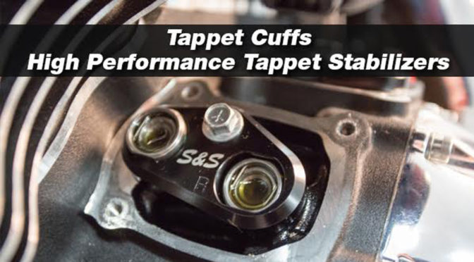 Tappet Cuffs – High Performance Tappet Stabilizers for M8 Models