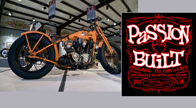 "Sturgis Buffalo Chip®'s 2018 Motorcycles as Art® Exhibit  Michael Lichter Curates ""Passion Built – Garage to Gallery"""