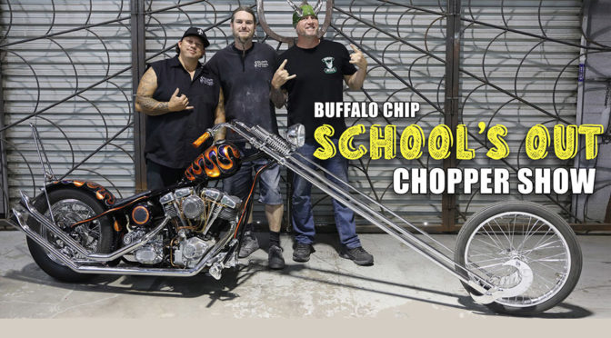 Buffalo Chip School's Out Chopper Show Presented by Haulbikes