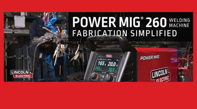 Lincoln Electric Simplifies Fabrication with New POWER MIG® 260