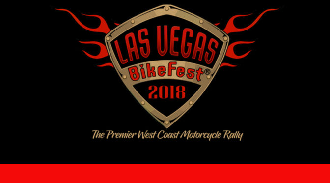 THE LAS VEGAS BIKEFEST 2018, THE WEST COAST PREMIER MOTORCYCLE EVENT