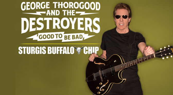 George Thorogood and The Destroyers Join Keith Urban for Buffalo Chip® Mega Dual Headliner Night