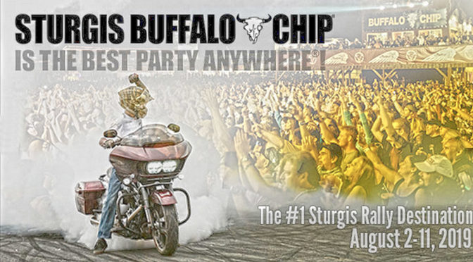 THE BUFFALO CHIP IS THE PLACE TO BE IN STURGIS THIS AUGUST!