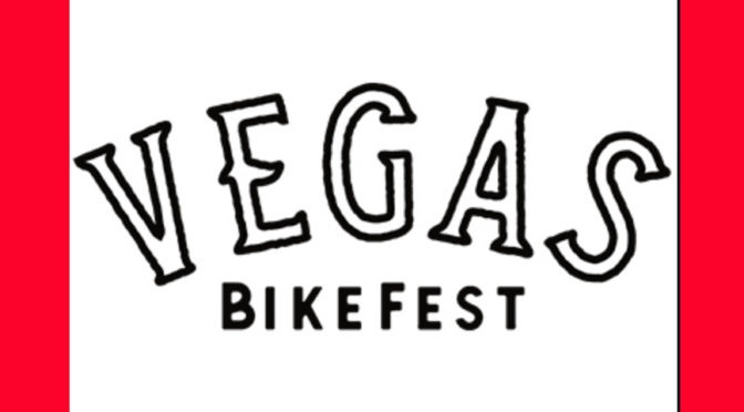 THE 19TH ANNUAL VEGAS BIKEFEST, OCTOBER 3-6