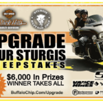 "Black Hills Harley-Davidson® and Sturgis Buffalo Chip® Offer ""Upgrade Your Sturgis"" Sweepstakes"